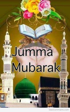 Jumma Mubarak Jumma Mubarak Images Download, Images Jumma Mubarak, Jumma Mubarak Beautiful Images, Muslim Images, Islamic Images, Islamic Pictures, Islamic Messages, Jumma Mubarak Dua, Mubarak Ramadan