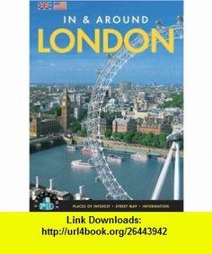In  Around London (9781841652443) Gavan Naden, Max Riddington, Sarah Pickering , ISBN-10: 184165244X  , ISBN-13: 978-1841652443 ,  , tutorials , pdf , ebook , torrent , downloads , rapidshare , filesonic , hotfile , megaupload , fileserve