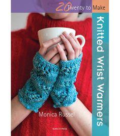 Twenty To Make Knitted Wrist Warmers