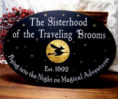 Sisterhood of the Traveling Brooms Wood Witch Sign