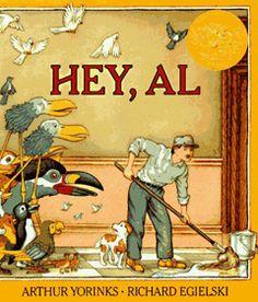 1987: Hey, Al , illustrated by Richard Egielski; text: Arthur Yorinks