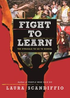 Fight to Learn: The Struggle to Go to School By Laura Scandiffio University Of Dayton, Right To Education, Fiction And Nonfiction, Literacy Skills, 13 Year Olds, Book Recommendations, To Go, This Book, About Me Blog