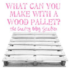 What can you make with a Wood Pallet? This post has lots of great ideas to put those old pallets to use.