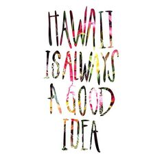 Hawaii is always a good idea