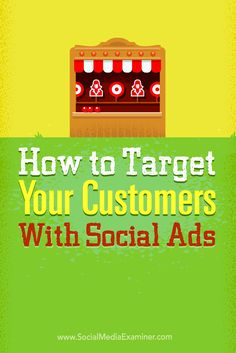 How to Target Your Customers With Social Ads - #socialmedia