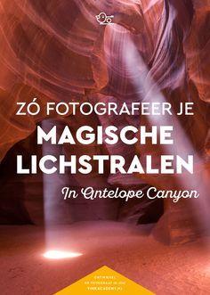 Lichtstralen fotograferen in Antelope Canyon (Amerika). In dit artikel lees je hoe je die mooie magische foto's maakt Fotografietips, fototips, foto-inspiratie