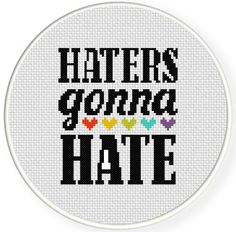 Haters Gonna Hate Cross Stitch Pattern
