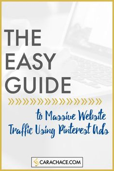 The easy guide to massive website traffic using pinterest ads + free opt-in. Pinterest marketing, social media, social media management - http://carachace.com
