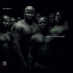 Denis Rouvre / Lamb - Lutteurs du Sénégal