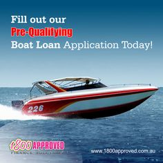 Fill out our Pre-Qualifying Boat Loan Application Today! http://www.1800approved.com.au