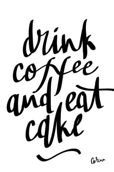 mmm, drink coffee and eat cake Cake Quotes, Food Quotes, Funny Quotes, Cake Sayings, Coffee Images Funny, Funny Images, Happy Birthday Coffee, Happy Birthday Funny, Happy Birthday Animals