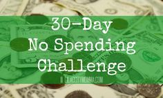 Save Money & Learn to Budget with the 30-Day NO Spending Challenge