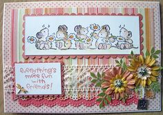 """""""Everything is more fun with friends"""" - works well with Penny Black daisy mice."""