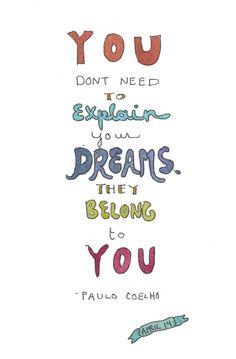 your dreams...