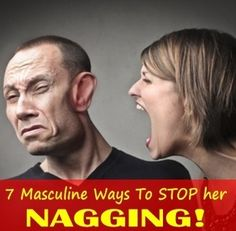 7 Tips On How To Get Your Wife To Stop Nagging