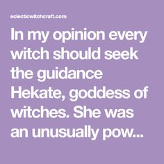 In my opinion every witch should seek the guidance Hekate, goddess of witches. She was an unusually powerful goddess in the ancient Greek. Greek Goddess Of Magic, Triple Goddess, Bad Luck Quotes, Ancient Greek Religion, Frankincense Resin, Cypress Oil, Eclectic Witch, Witchcraft, Magick