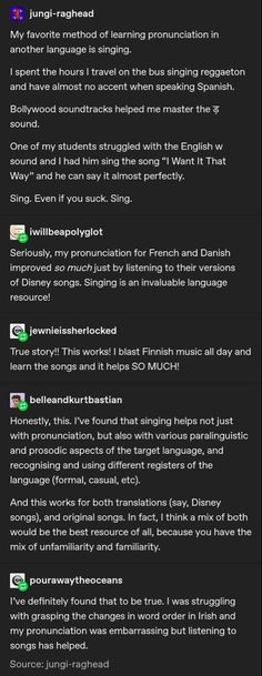 Singing helps you learn languages. I agree SO MUCH with this. life hacks travel tips Language differences and learning Life Hacks For School, School Study Tips, The More You Know, Good To Know, Learning Languages Tips, Learn Languages, Learn Espanol, Learn Another Language, Language Study