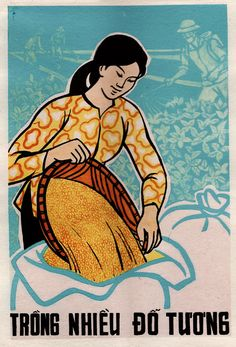 We Must Cultivate a Lot of Soybeans - Vietnamese propaganda poster.