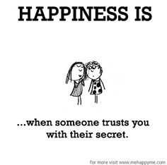 Happiness Happiness is when someone trusts you with their secret. Happy Quotes Inspirational, Best Quotes, Inspire Quotes, Nice Quotes, Happy Moments, Happy Thoughts, Last Lemon, Finding Happiness, Happiness Quotes