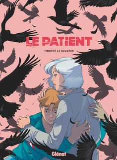 Le patient - Timothé Le Boucher Gregory David Roberts, Giacomo Casanova, Polaroid, Hans Peter, Stefan Zweig, Fiction, Isaac Asimov, Manga Comics, Free Reading
