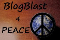 Join us November 4th ~ Here's how to Blog4Peace!