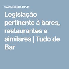 Legislação pertinente à bares, restaurantes e similares |  Tudo de Bar