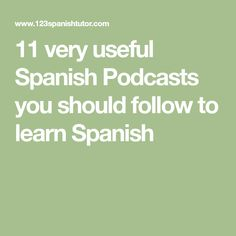 11 very useful Spanish Podcasts you should follow to learn Spanish