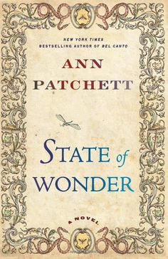 "Ann Patchett ""State of wonder"". Beautiful cover!"