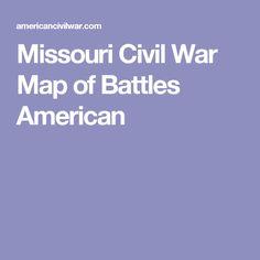 Missouri Civil War Map of Battles American