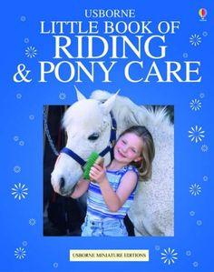 The Usborne Little Book of Riding and Pony Care Usbourne ... https://www.amazon.co.uk/dp/0746058411/ref=cm_sw_r_pi_awdb_x_npngzbJR9M5HM