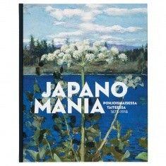 Japanomania pohjoismaisessa taiteessa : 1875-1918 / toim. Gabriel P. Weisberg, Anna-Maria von Bonsdorf & Hannele Selkokari