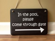 In the pool please come through gate sign/Swimming pool sign/ Pool sign/Pool Party/ pool rules/ summer door/ flat black wood hand painted by GAGirlDesigns on Etsy https://www.etsy.com/listing/196509292/in-the-pool-please-come-through-gate