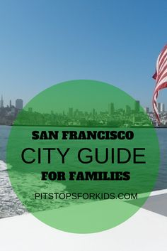 Full destination guide on San Francisco with kids, including attraction reviews, hotel picks, and itineraries.