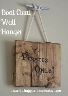 The Happier Homemaker: Boat Cleat Wall Hanger - Decoration at the lake cabin Lavoie je te fais ?a cet ? Boy Room, Kids Room, Kids Pirate Room, Boys Pirate Bedroom, Pirate Room Decor, Pirate Nursery, Deco Pirate, Boat Cleats, Haus Am See