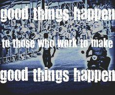 Work to make good happen