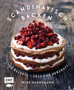 Scandinavian Baking: Sweet and Savory Cakes and Bakes, for Bright Days and Cozy Nights: Trine Hahnemann, Columbus Leth Nigella Lawson, Scandinavian Food, Baking Cookbooks, Cookery Books, Best Cake Recipes, Home Baking, Fall Baking, Noel Christmas, Gastronomia