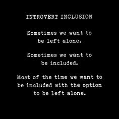 Im so introverted I don't want to be invited or included 🤣 Introvert Quotes, Introvert Problems, Infj Infp, Mbti, Woman Quotes, Life Quotes, Teen Depression, Infj Personality, Words Worth