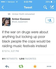 If the war on drugs wasn't inherently racist most of the people in my 98% white high school would be in jail.
