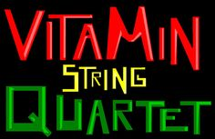 The Vitamin String Quartet (Like Apocalyptica)