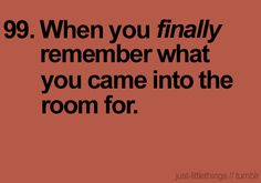 i have a terrible memory, this happens often. haha