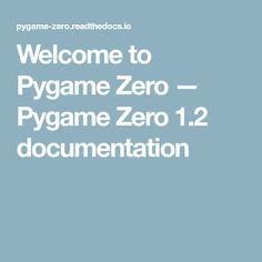 Welcome to Pygame Zero — Pygame Zero 1.2 documentation