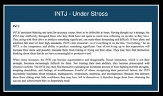 "INTJ - Stress. Wow, let's just rip our souls open and bare them to the world! As big picture thinkers, we obsess over our ""competence and ability to produce something significant."" This is why I can't sleep. This is why I dream. This is why I search for patterns within my own boards to better understand myself. This is why I pray for guidance. As INTJs, why do we feel emotionally safe to post this pin? For me, I find great comfort in connecting with each of you through these boards. INTJ…"