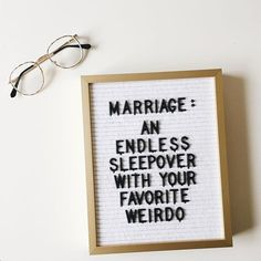 marriage - an endless sleepover with your fav weirdo