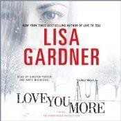 Love you More ~by Lisa Gardner