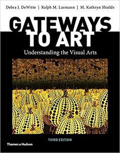 Gateways to Art  Third Edition by Debra J. DeWitte  ISBN-13: 978-0500841150 ISBN-10: 0500841152 Got Books, Books To Buy, Used Books, Books To Read, Banks, Stefan Zweig, Free Reading, Ebook Pdf, Textbook
