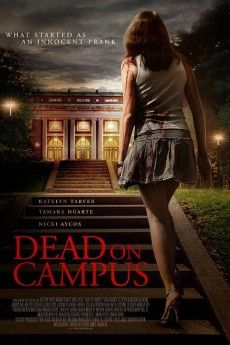 [~ Full Films ~] Dead on Campus 2014 Watch online Best Horror Movies, Horror Movie Posters, Scary Movies, Hd Movies, Movies And Tv Shows, Movie Tv, Movie Club, Slasher Movies, Movie Titles