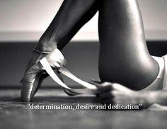 determination, desire and dedication