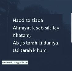 Aysa bnna padta h warna yeah duniya h jeene nahi degi Epic Quotes, Crazy Quotes, Hurt Quotes, Sad Quotes, Life Quotes, Inspirational Quotes, Quotes About Hate, Broken Words, Gulzar Quotes