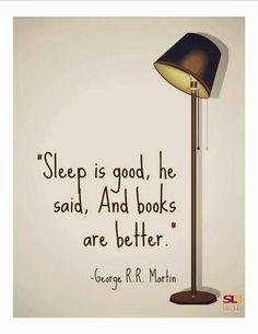 ~Good sleep is good, but a good book is better!~
