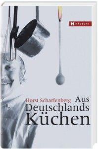 Aus Deutschlands Küchen · Horst Scharfenberg